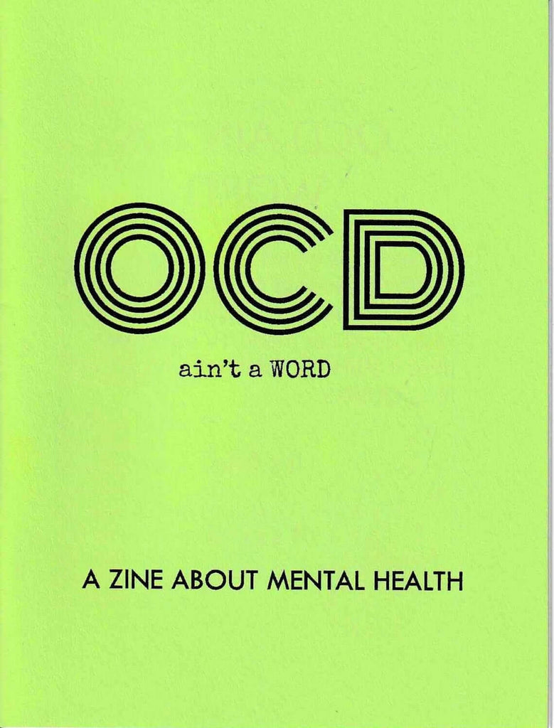 OCD Ain't a Word Mental Health Zine by Johnny Gamber