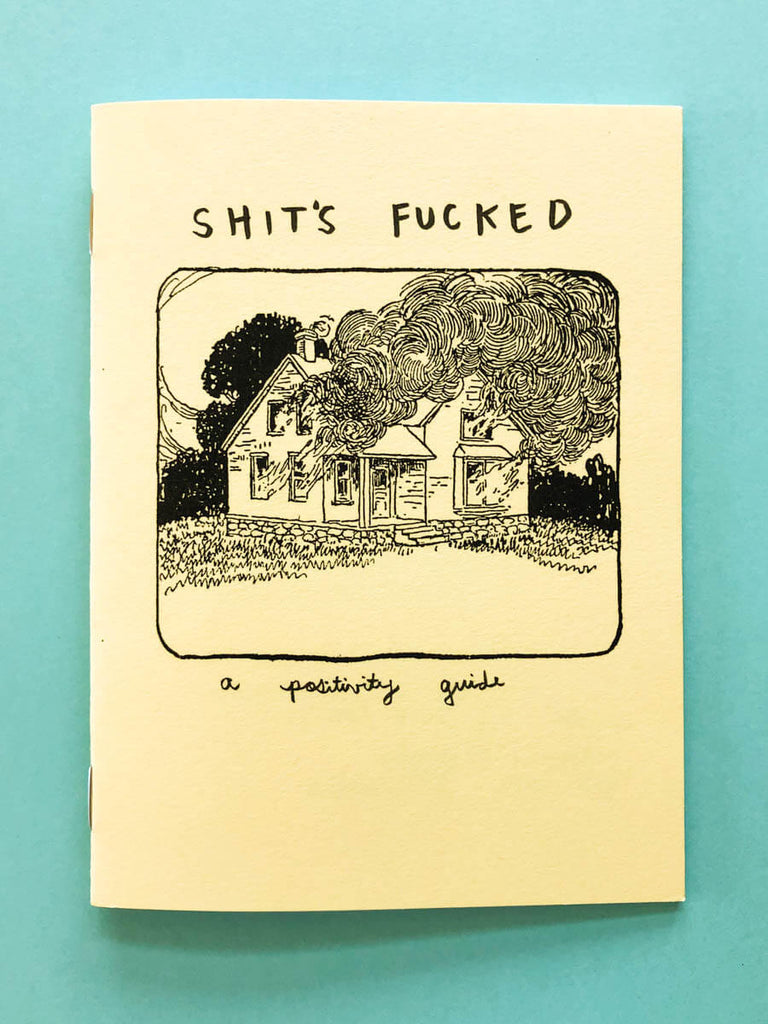 Shit's Fucked by Gina Sarti | Self Care Zine