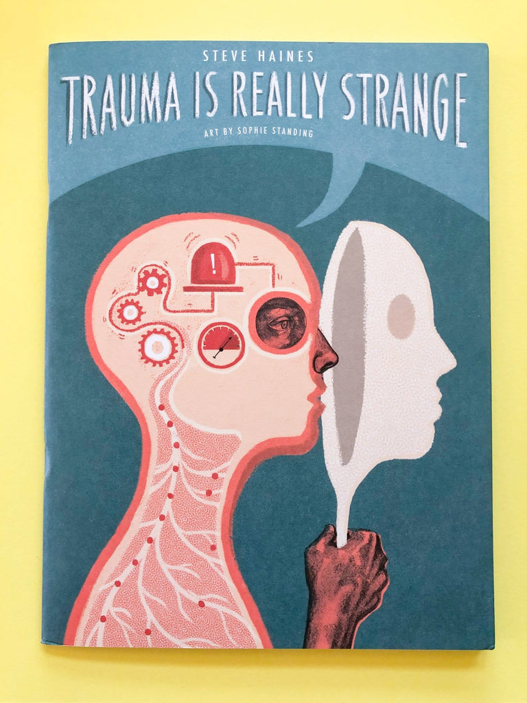 Trauma is Really Strange Zine by Steve Haines