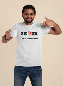 2b || !2b to be or not to be programmer t-shirt