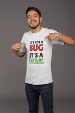 Load image into Gallery viewer, It's not a bug, it's a feature Programmer T-Shirt