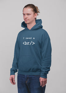 I need a break programmer Hooded Sweatshirt