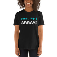 Load image into Gallery viewer, Hip Hip Array Programmer T-Shirt
