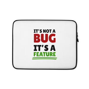 It's not a bug it's a feature programmer Laptop Case