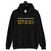 Load image into Gallery viewer, There's no place like 127.0.0.1 programmer Hoodie Sweatshirt