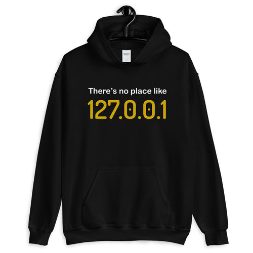 There's no place like 127.0.0.1 programmer Hoodie Sweatshirt