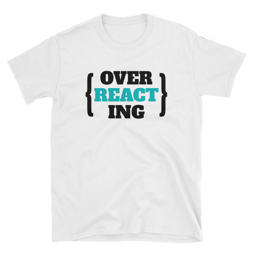 Over Reacting REACT Programmer T-Shirt