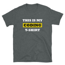 "Load image into Gallery viewer, ""This is my coding t-shirt"" Programmer T-Shirt"