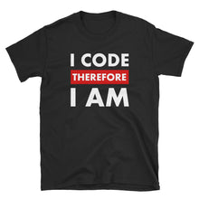 Load image into Gallery viewer, I code therefore I am Programmer T-Shirt