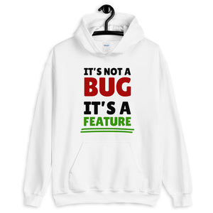 It's not a bug it's a feature programmer Hoodie Sweatshirt