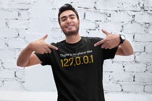 There's no place like 127.0.0.1 Programmer T-Shirt