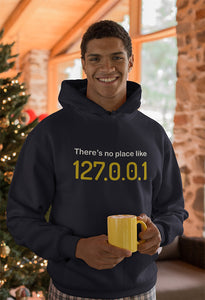 There's no place like 127.0.0.1 programmer Hooded Sweatshirt