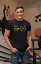 Load image into Gallery viewer, There's no place like 127.0.0.1 Programmer T-Shirt