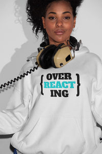 Over Reacting REACT developer Hooded Sweatshirt