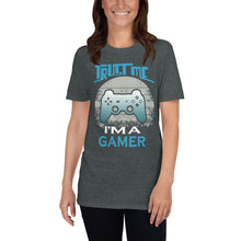 Load image into Gallery viewer, Trust Me I am a Gamer v2 T-Shirt