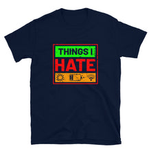 Load image into Gallery viewer, Things I Hate T-Shirt