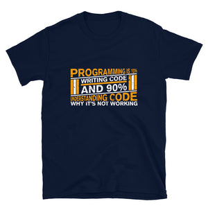 Programming 10% Writing Code 90% Understanding Code T-Shirt