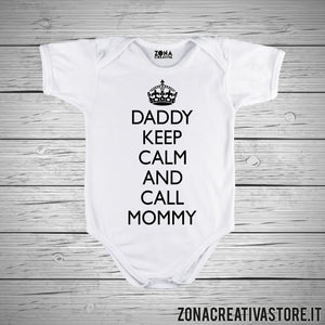 Body neonato DADDY KEEP CALM AND CALL MOMMY