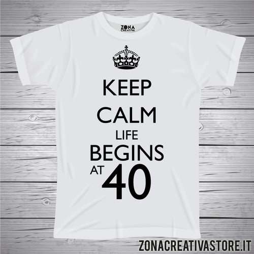 T-shirt per festa di compleanno KEEP CALM LIFE BEGINS AT 40