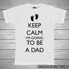 Carica l'immagine nel visualizzatore di Gallery, T-shirt KEEP CALM AND TO BE A DAD