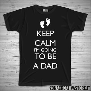 T-shirt KEEP CALM AND TO BE A DAD