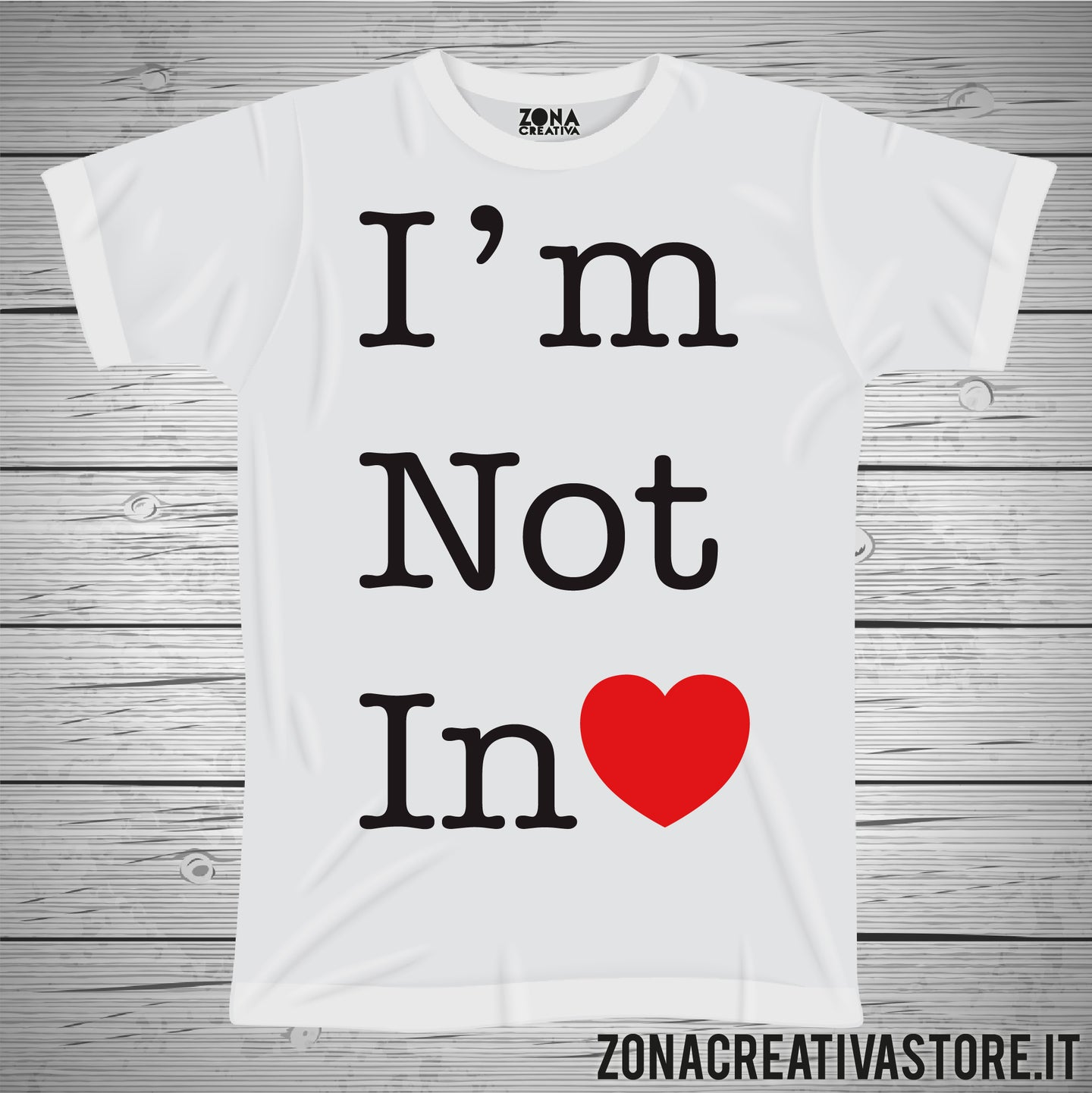 T-shirt I'M NOT IN LOVE