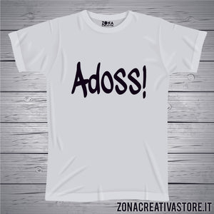 T-shirt divertente con frase in dialetto bergamasco ADOSS
