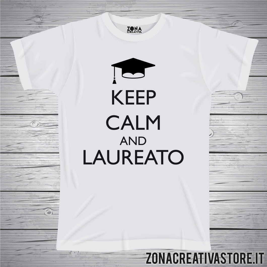 T-shirt per laurea KEEP CALM AND LAUREATO