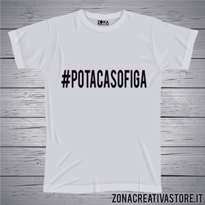 T-shirt divertente con frase in dialetto bergamasco POTACASOFIGA