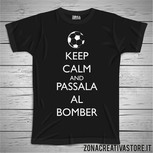 T-shirt KEEP CALM AND PASSALA AL BOMBER