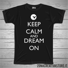 Carica l'immagine nel visualizzatore di Gallery, T-shirt KEEP CALM AND DREAM ON