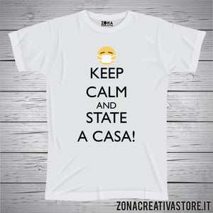 T-shirt KEEP CALM AND STATE A CASA!