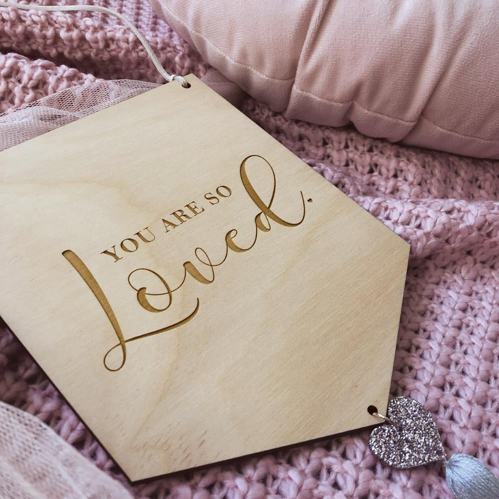 'You Are Loved' Wooden Banner | Hanging Wall Art - Petit Luxe Bebe