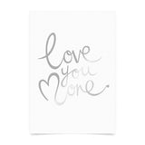 Foil Art Print - Love You More