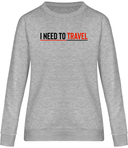 Sweat Shirt femme I need to travel