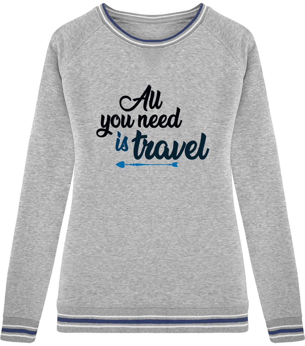 Sweat Col Rond Femme All you need is travel