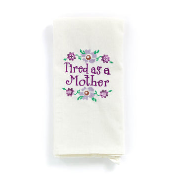 'Tired as a Mother' Tea Towel