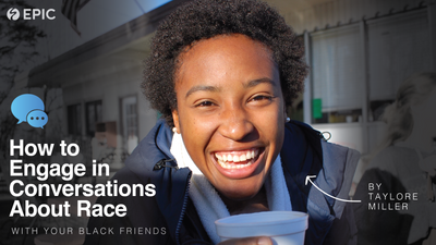 How to Engage in Conversations about Race with your Black Friends