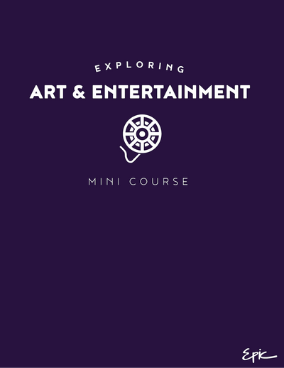 Exploring Art & Entertainment mini course