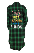 Load image into Gallery viewer, Green/black plaid Flannel womens long sleeve girls just wanna have fun shirt image
