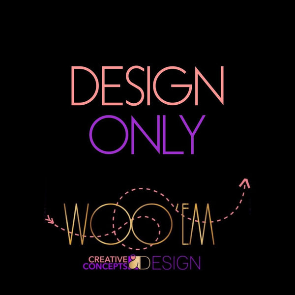 Design Only - Digital File