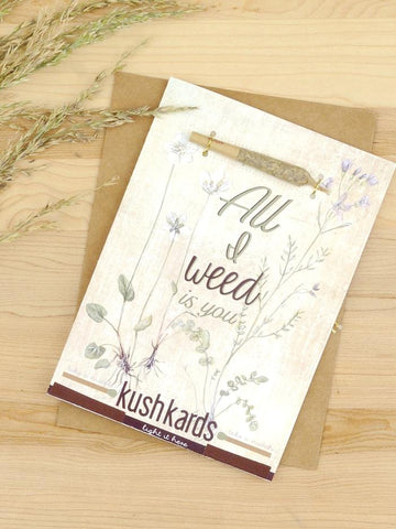 """All I Weed Is You"" Greeting Card"