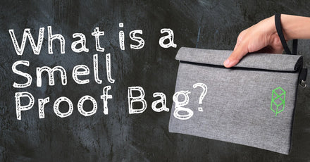 What is a Smell Proof Bag and Why It's the Best Way to Store Your Stash