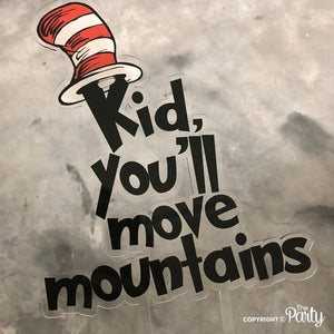 "Floating Dr. Seuss ""Kid, you'll move mountains"" cake topper -  The Party"