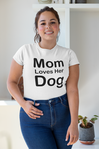 Mom Loves Her Dog - Ladies' Favorite Tee