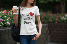 Mom Loves Her Pointer - Ladies' Favorite Tee