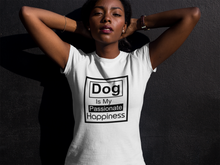 Dogs Is My Passionate Happiness - Ladies' Favorite Tee
