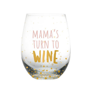 Mama's Turn To Wine Stemless Wine Glass