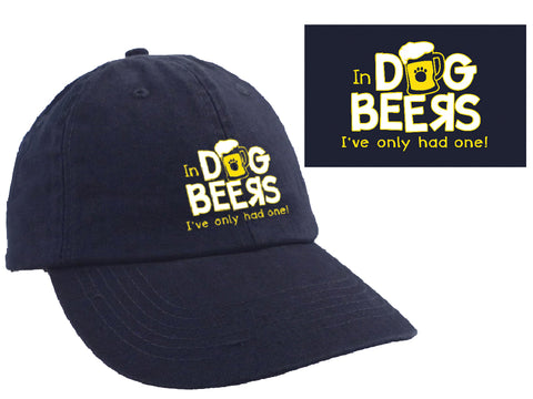 Ball Cap - In Dog Beers, I've Only Had One!
