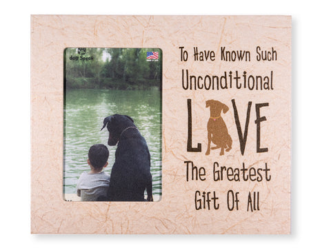 Sympathy Frame - To have ... unconditional love... The Greatest Gift of All